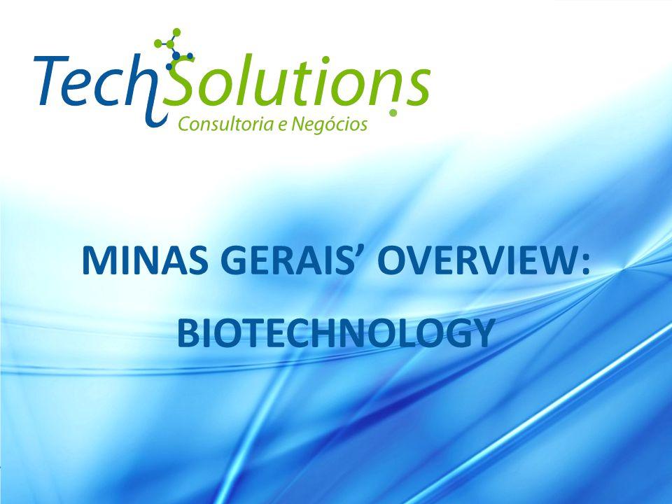 www.techsolutions.bio.br MINAS GERAIS' OVERVIEW: BIOTECHNOLOGY