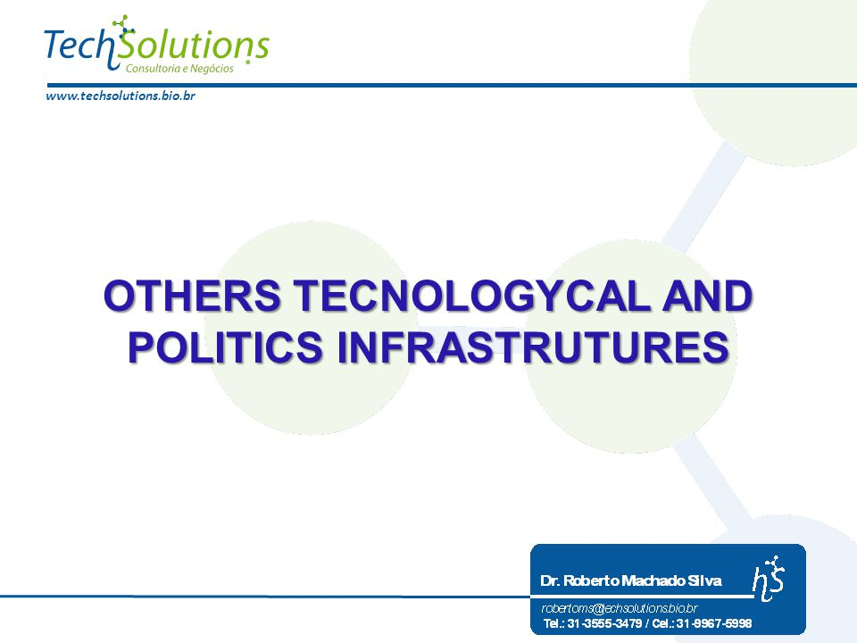 www.techsolutions.bio.br OTHERS TECNOLOGYCAL AND POLITICS INFRASTRUTURES