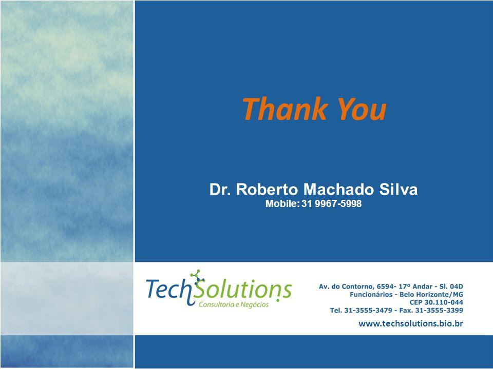 www.techsolutions.bio.br Thank You Dr. Roberto Machado Silva Mobile: 31 9967-5998