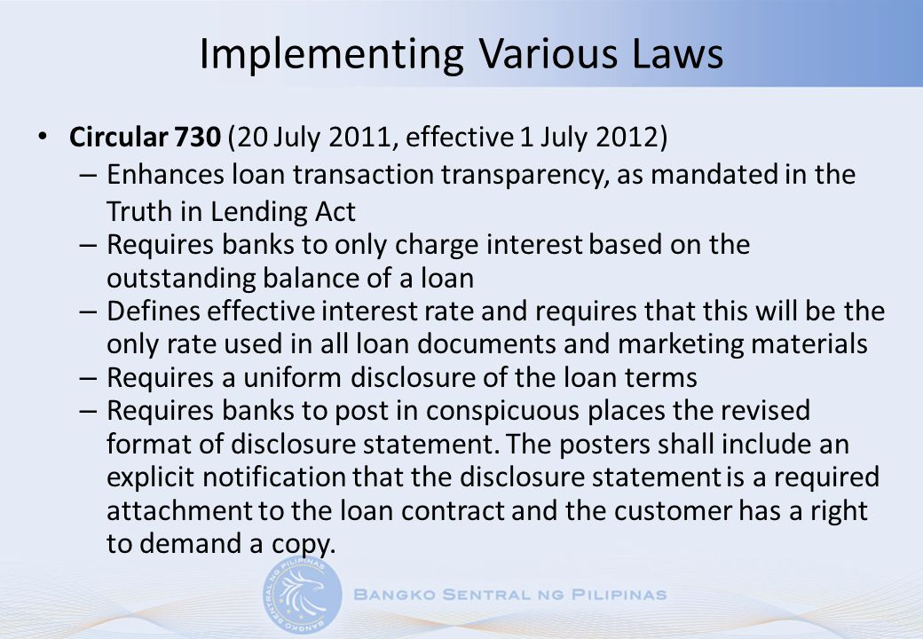 Implementing Various Laws Circular 730 (20 July 2011, effective 1 July 2012) – Enhances loan transaction transparency, as mandated in the Truth in Len