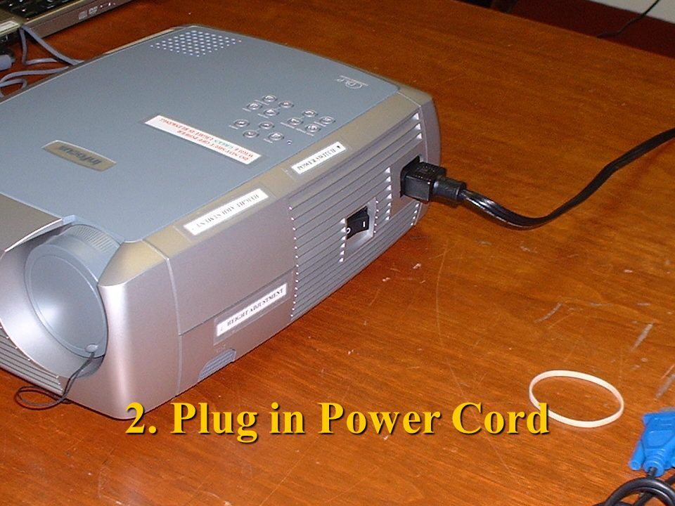 2. Plug in Power Cord