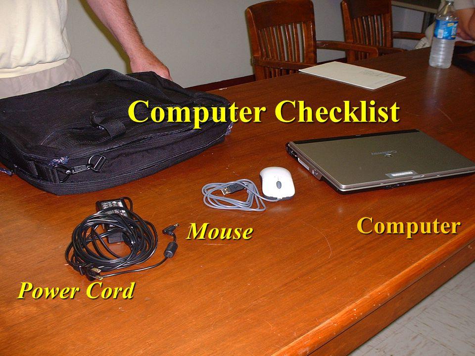 Computer Checklist Computer Checklist Power Cord Mouse Computer