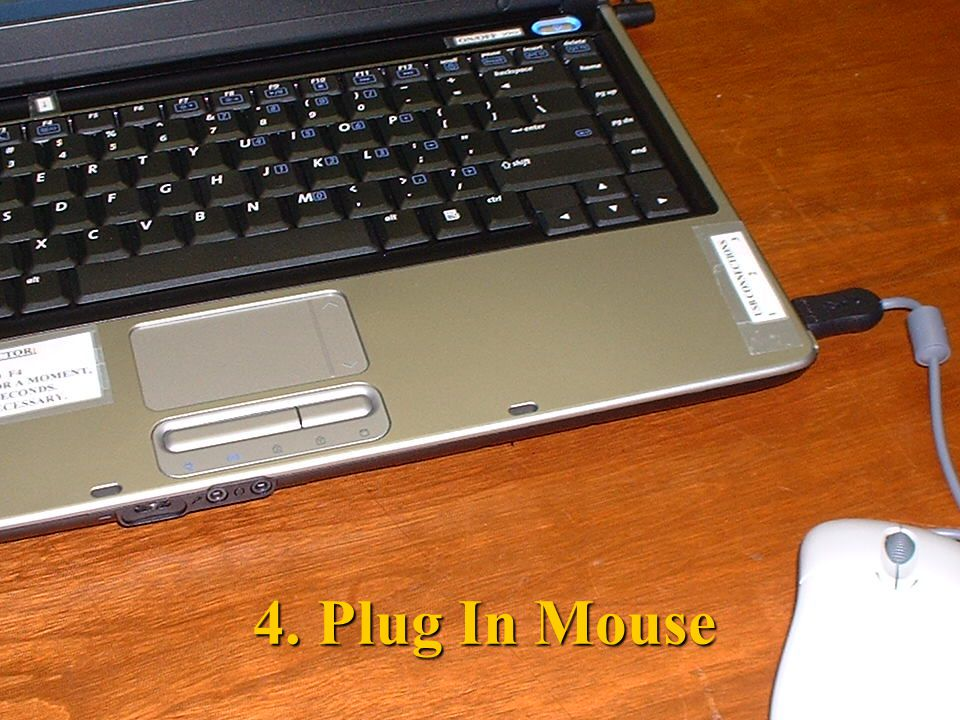 4. Plug In Mouse