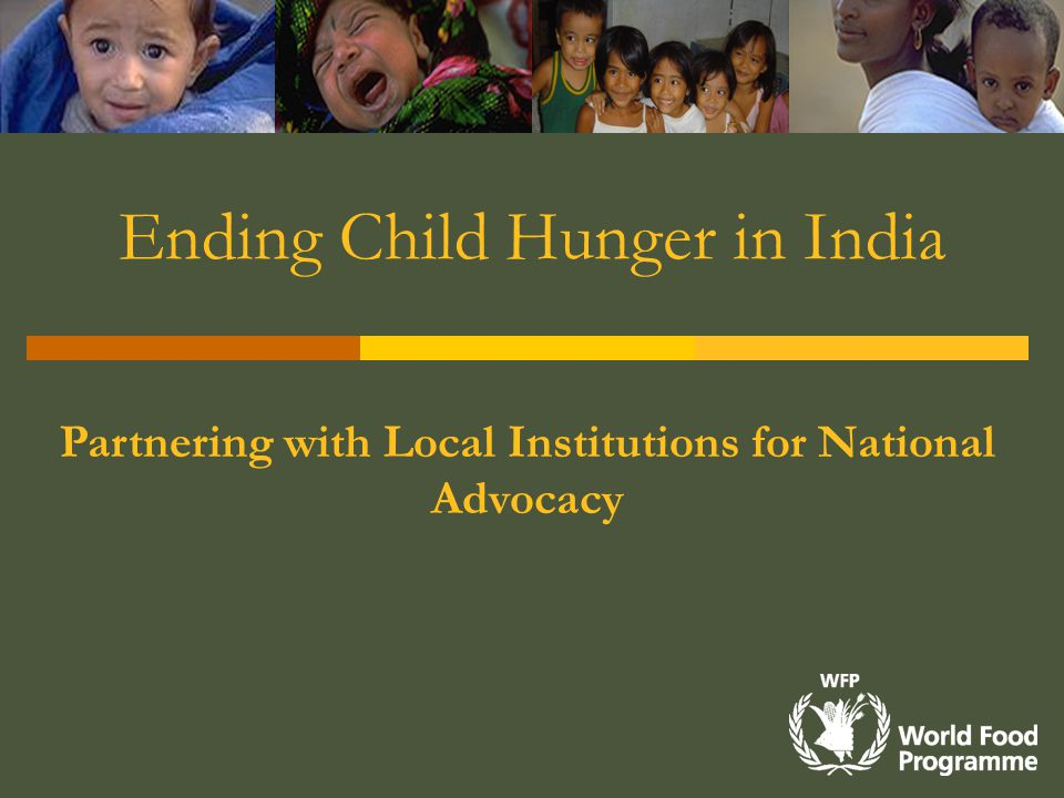 Ending Child Hunger in India Partnering with Local Institutions for National Advocacy
