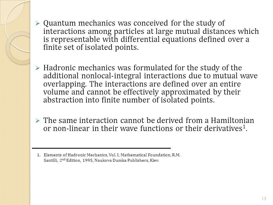  Quantum mechanics was conceived for the study of interactions among particles at large mutual distances which is representable with differential equations defined over a finite set of isolated points.