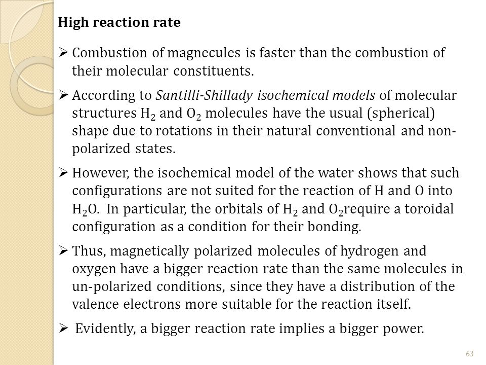 63 High reaction rate  Combustion of magnecules is faster than the combustion of their molecular constituents.