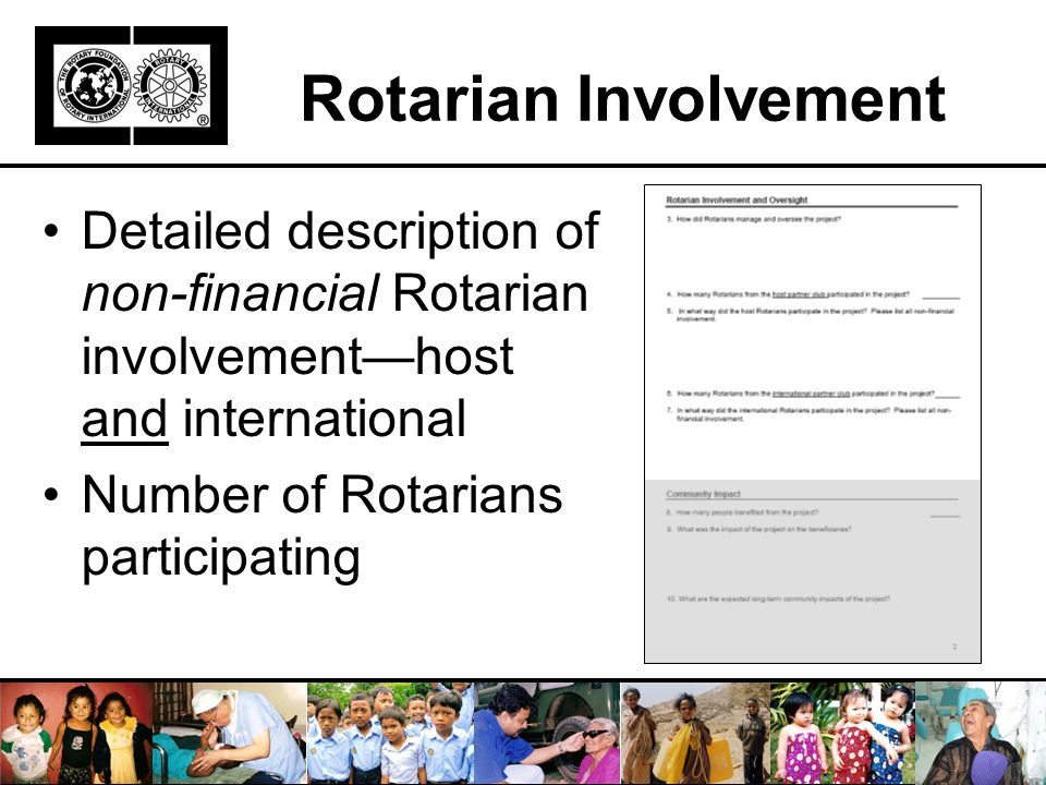 Rotarian Involvement Detailed description of non-financial Rotarian involvement—host and international Number of Rotarians participating