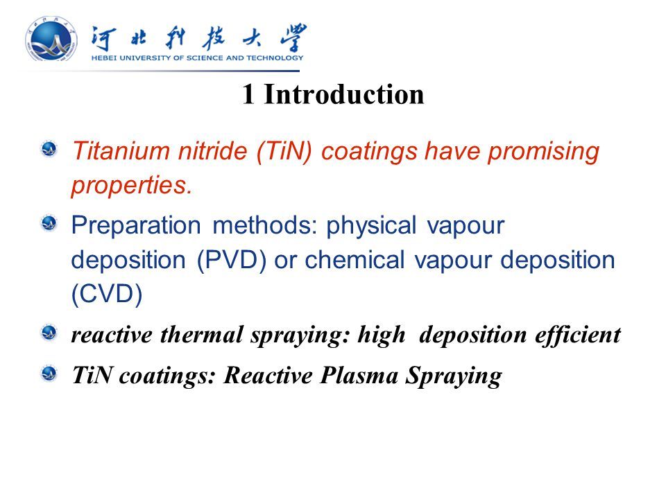 1 Introduction Titanium nitride (TiN) coatings have promising properties.