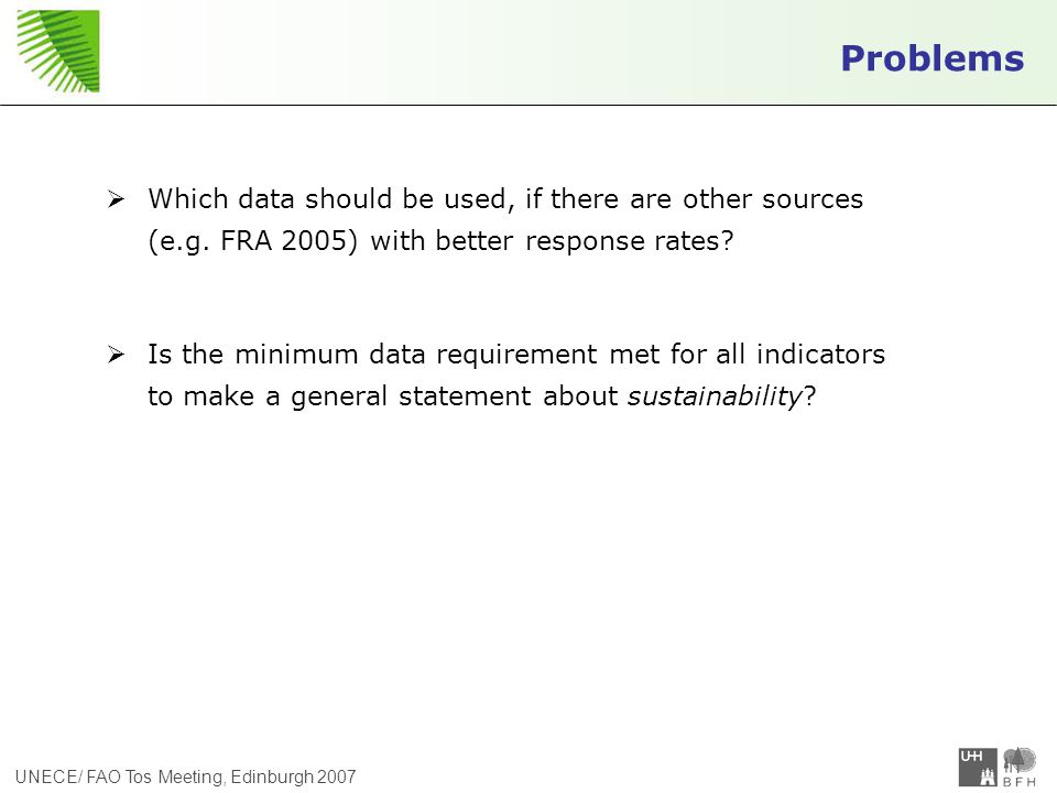 UNECE/ FAO Tos Meeting, Edinburgh 2007  Which data should be used, if there are other sources (e.g.