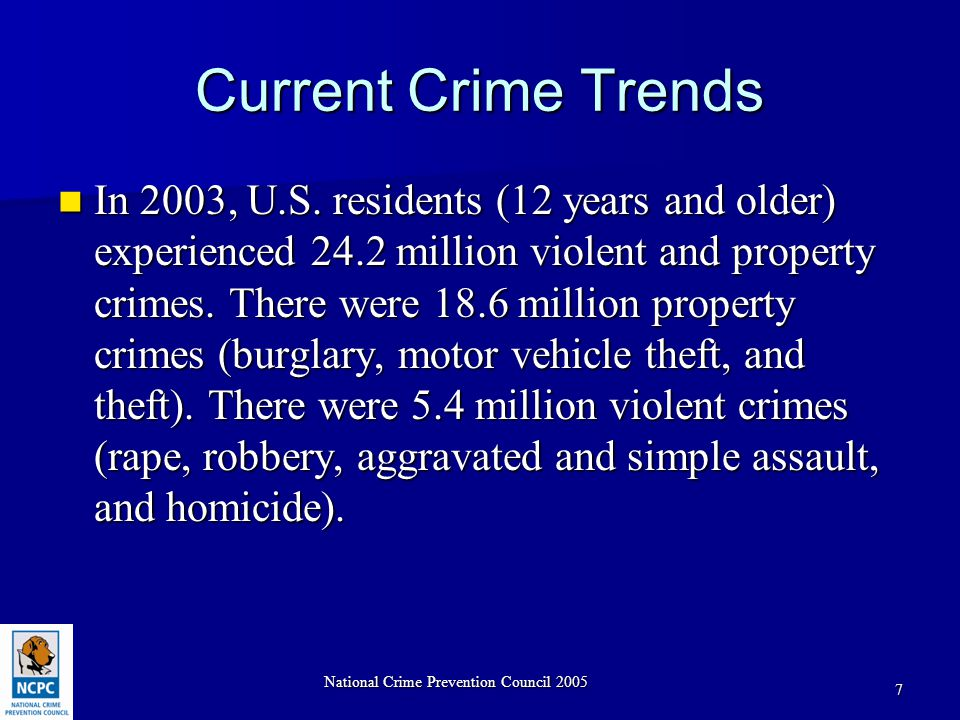 National Crime Prevention Council 2005 7 Current Crime Trends In 2003, U.S.