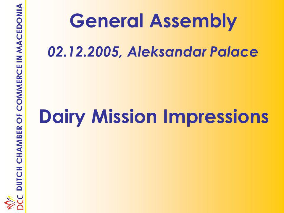 DUTCH CHAMBER OF COMMERCE IN MACEDONIA Dairy Mission: Impression supplier of milk quality control equipment