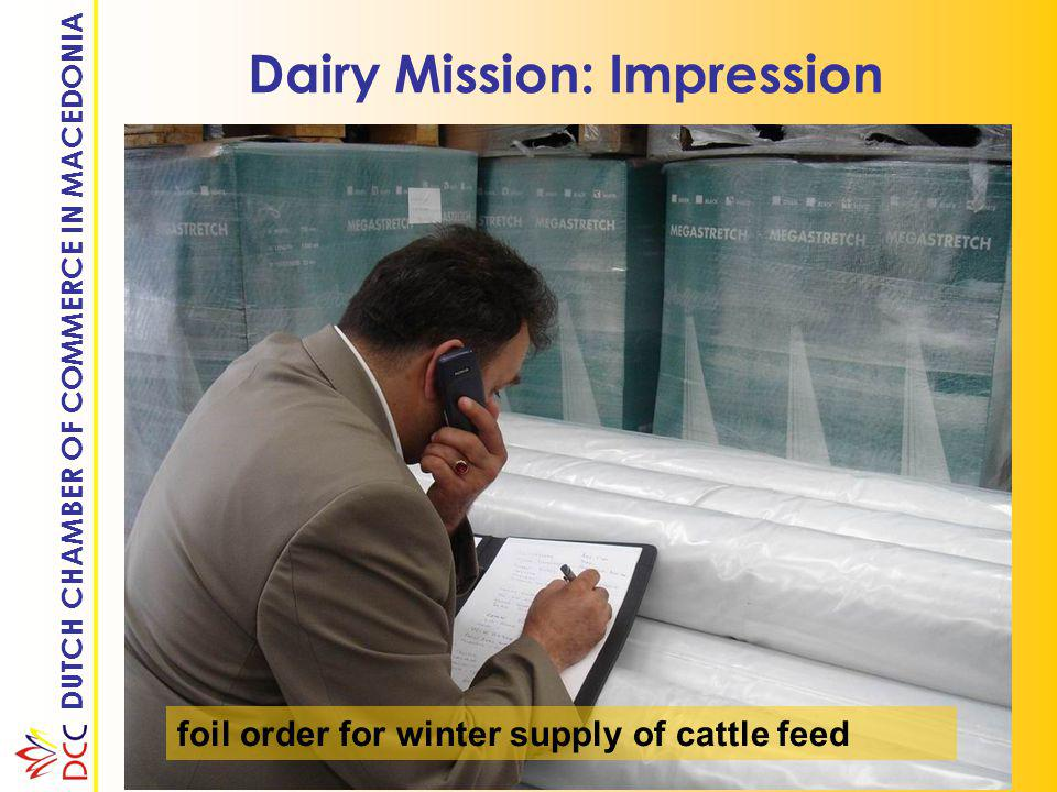 DUTCH CHAMBER OF COMMERCE IN MACEDONIA Dairy Mission: Impression foil order for winter supply of cattle feed