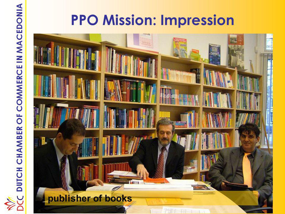 DUTCH CHAMBER OF COMMERCE IN MACEDONIA PPO Mission: Impression publisher of books