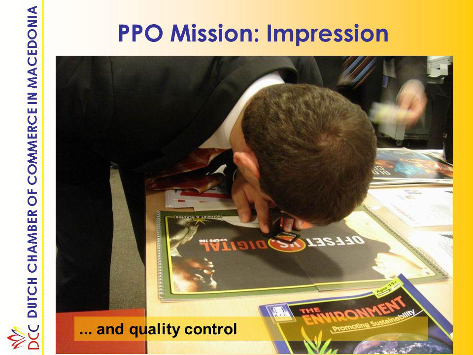 DUTCH CHAMBER OF COMMERCE IN MACEDONIA PPO Mission: Impression... and quality control