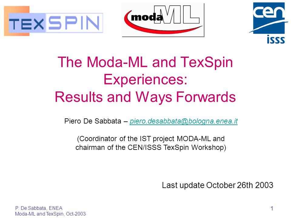 P. De Sabbata, ENEA Moda-ML and TexSpin, Oct-2003 1 The Moda-ML and TexSpin Experiences: Results and Ways Forwards Last update October 26th 2003 Piero