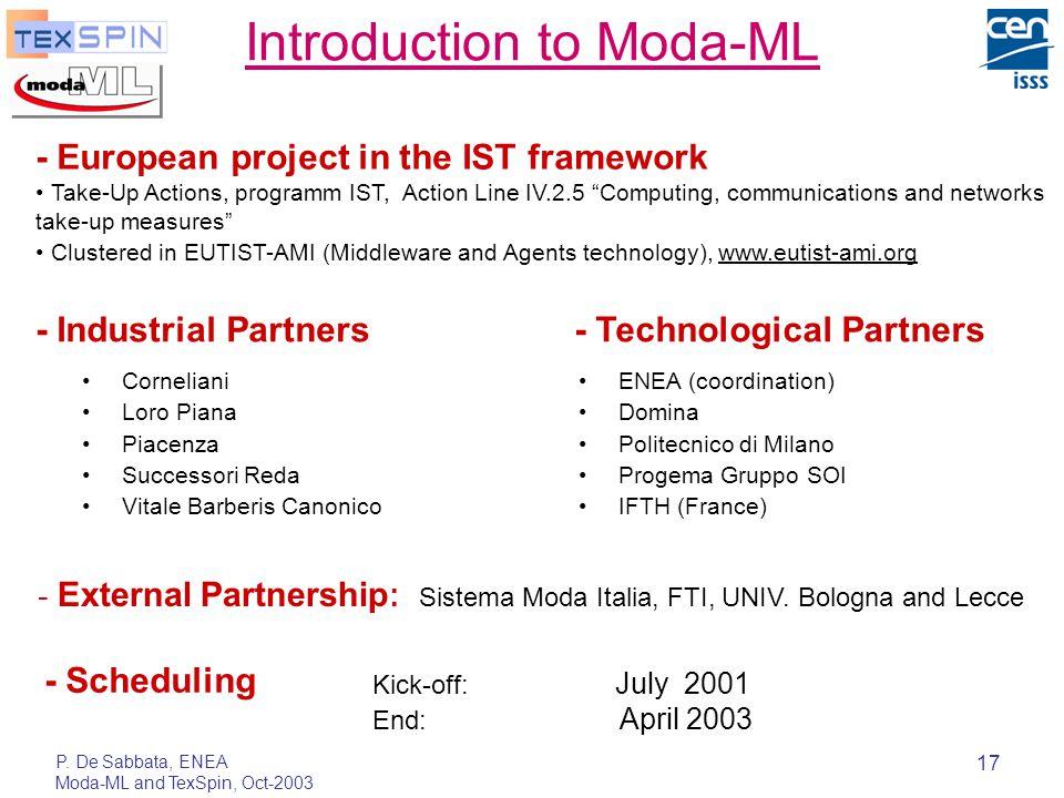 P. De Sabbata, ENEA Moda-ML and TexSpin, Oct-2003 17 Introduction to Moda-ML Corneliani Loro Piana Piacenza Successori Reda Vitale Barberis Canonico E