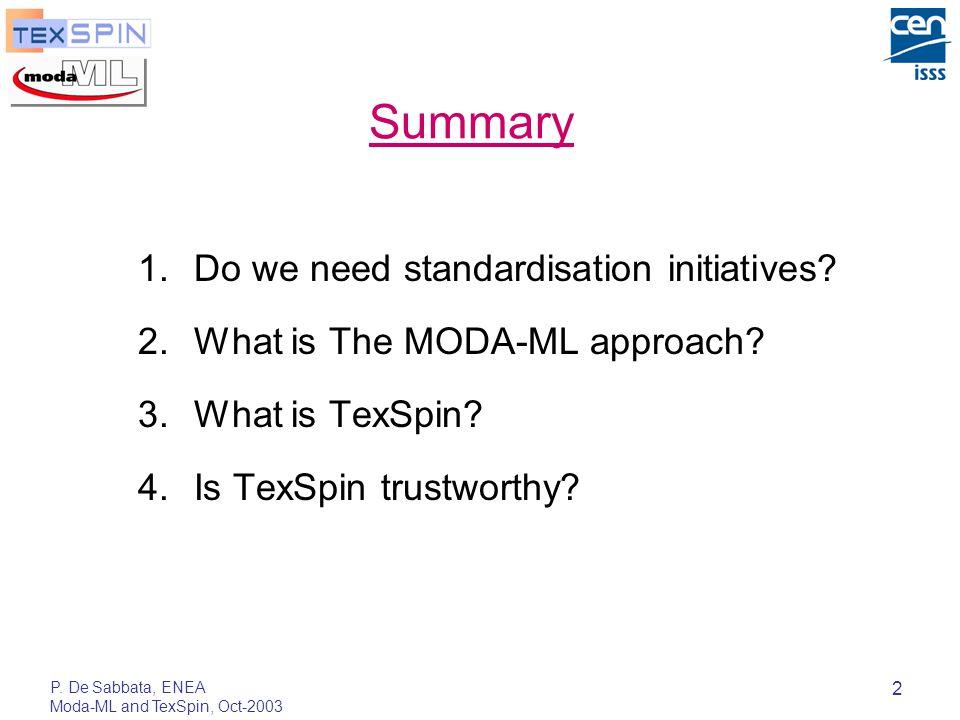 P. De Sabbata, ENEA Moda-ML and TexSpin, Oct-2003 3 1. Do we need standardisation initiatives?