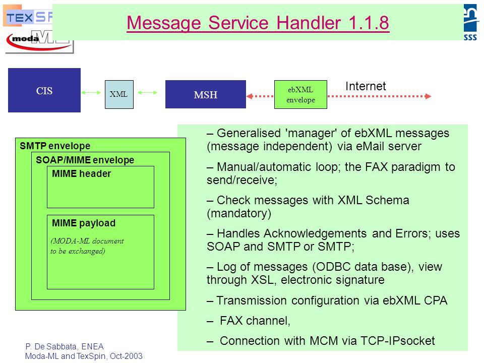 P. De Sabbata, ENEA Moda-ML and TexSpin, Oct-2003 26 Message Service Handler 1.1.8 – Generalised 'manager' of ebXML messages (message independent) via