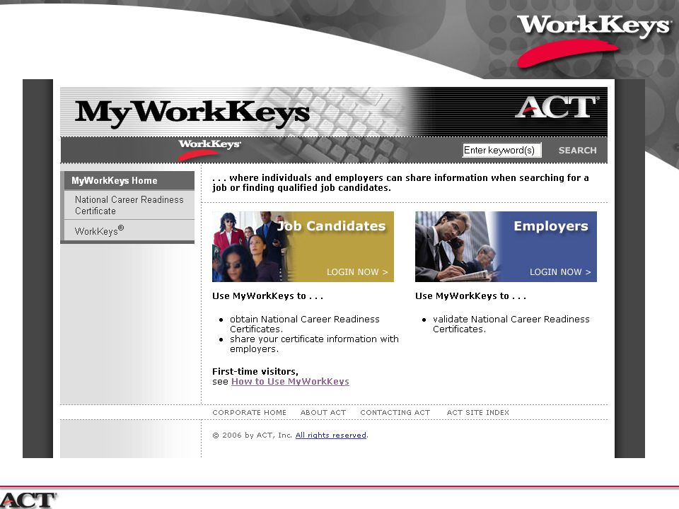 WorkKeys Internet Version Assessments Internet based Product demonstrations Transition from CBT to Internet version planned for 2007