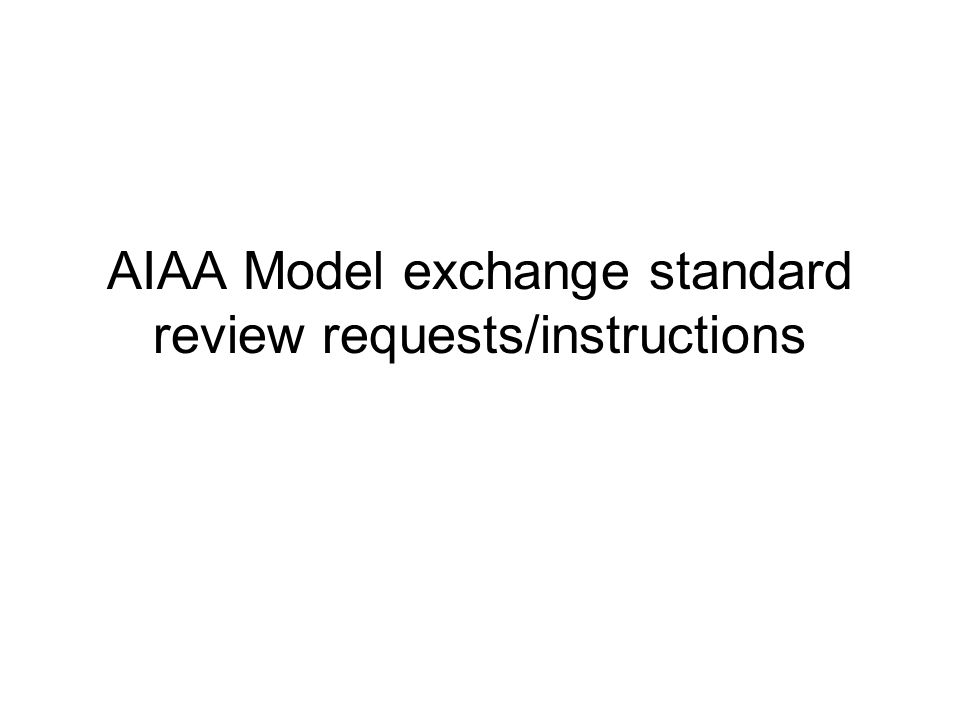 AIAA Model exchange standard review requests/instructions