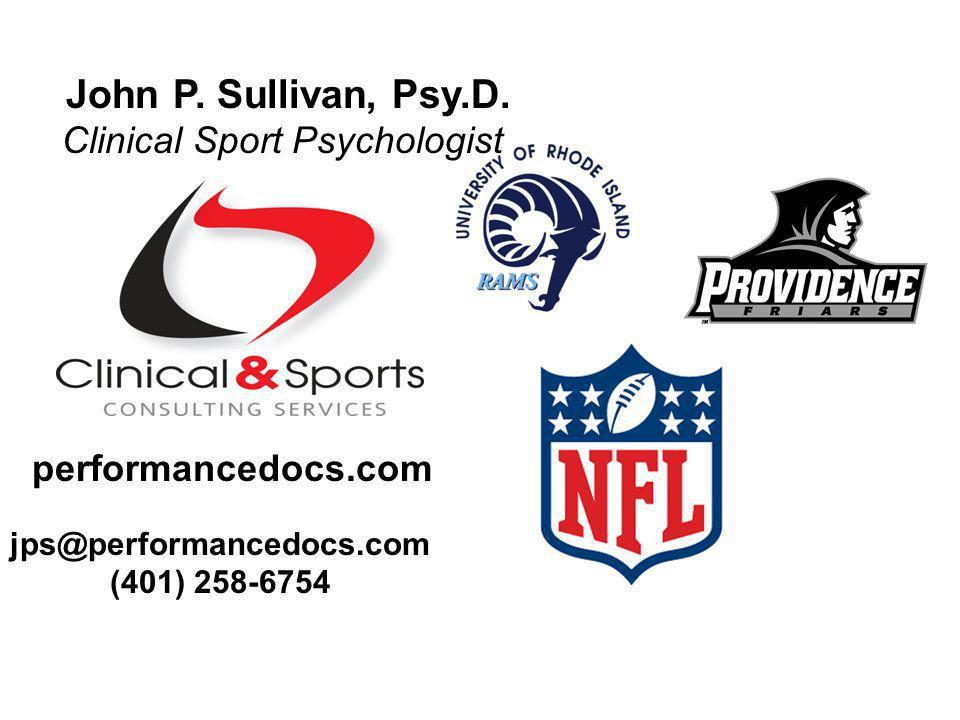 John P. Sullivan, Psy.D. Clinical Sport Psychologist jps@performancedocs.com (401) 258-6754 performancedocs.com