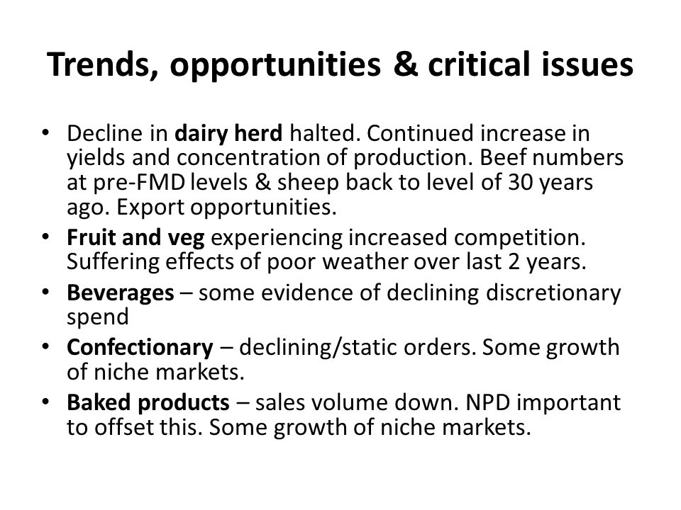 Trends, opportunities & critical issues Decline in dairy herd halted.