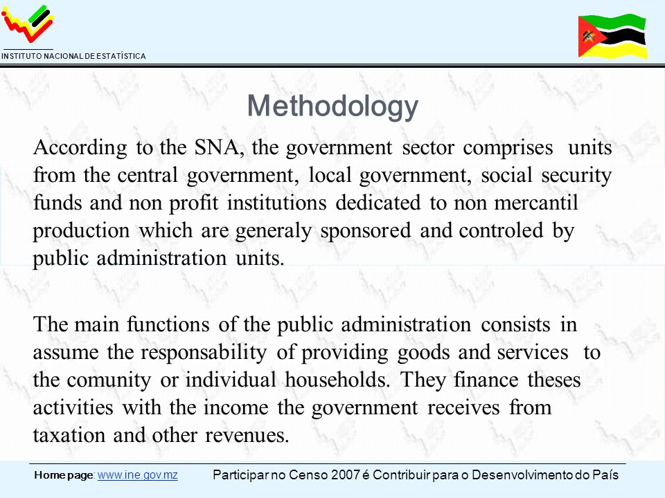 Home page: www.ine.gov.mz INSTITUTO NACIONAL DE ESTATÍSTICA Methodology According to the SNA, the government sector comprises units from the central g