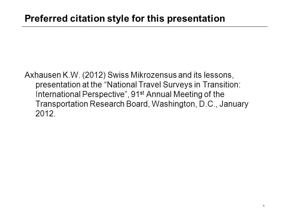 1 Preferred citation style for this presentation Axhausen K.W.