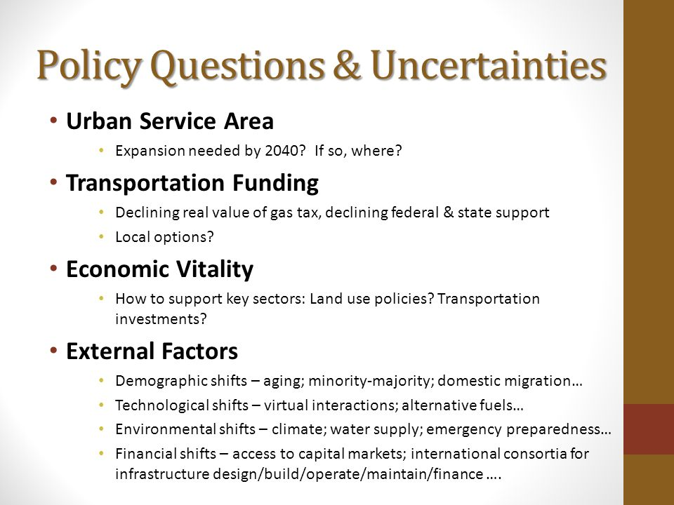 Policy Questions & Uncertainties Urban Service Area Expansion needed by 2040.