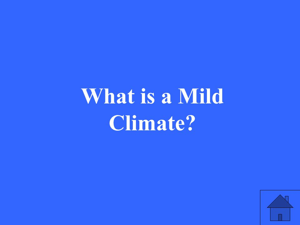 15 What is a Mild Climate?