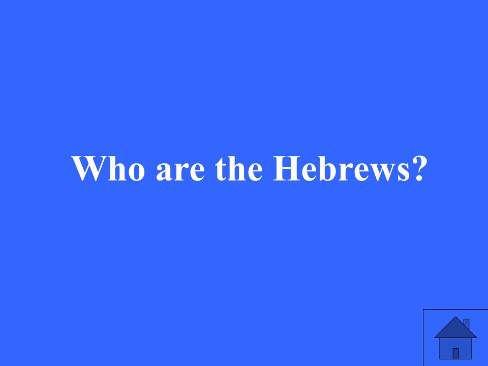 21 Who are the Hebrews?