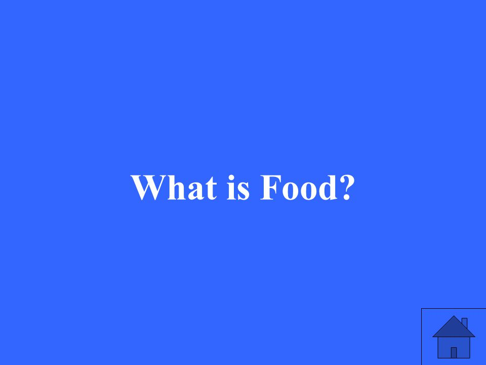 25 What is Food?