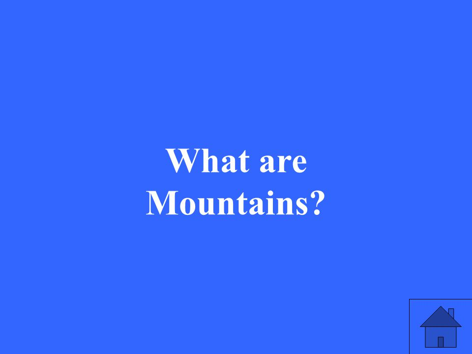 29 What are Mountains?