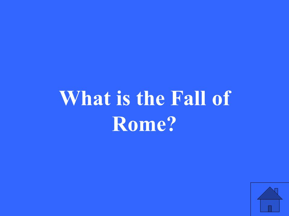 39 What is the Fall of Rome?