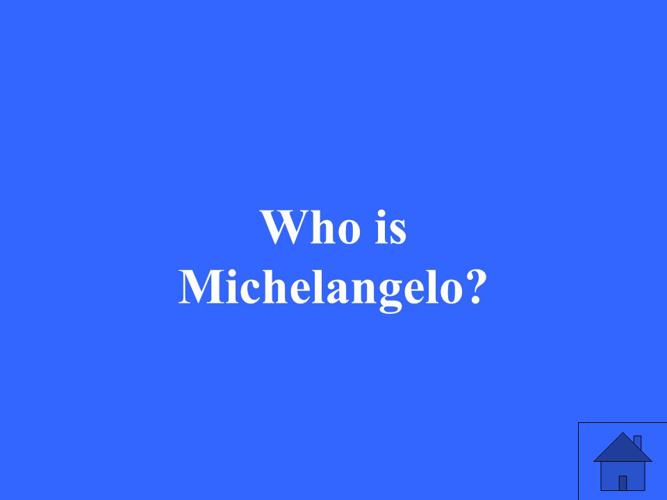49 Who is Michelangelo?