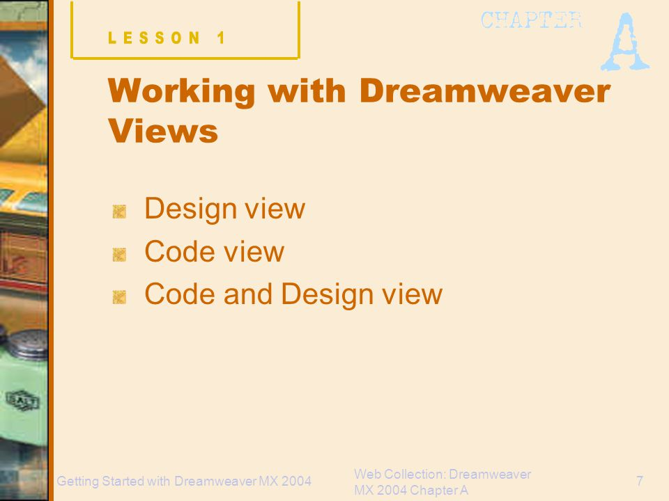 Web Collection: Dreamweaver MX 2004 Chapter A 18Getting Started with Dreamweaver MX 2004 Web Site Creation Process