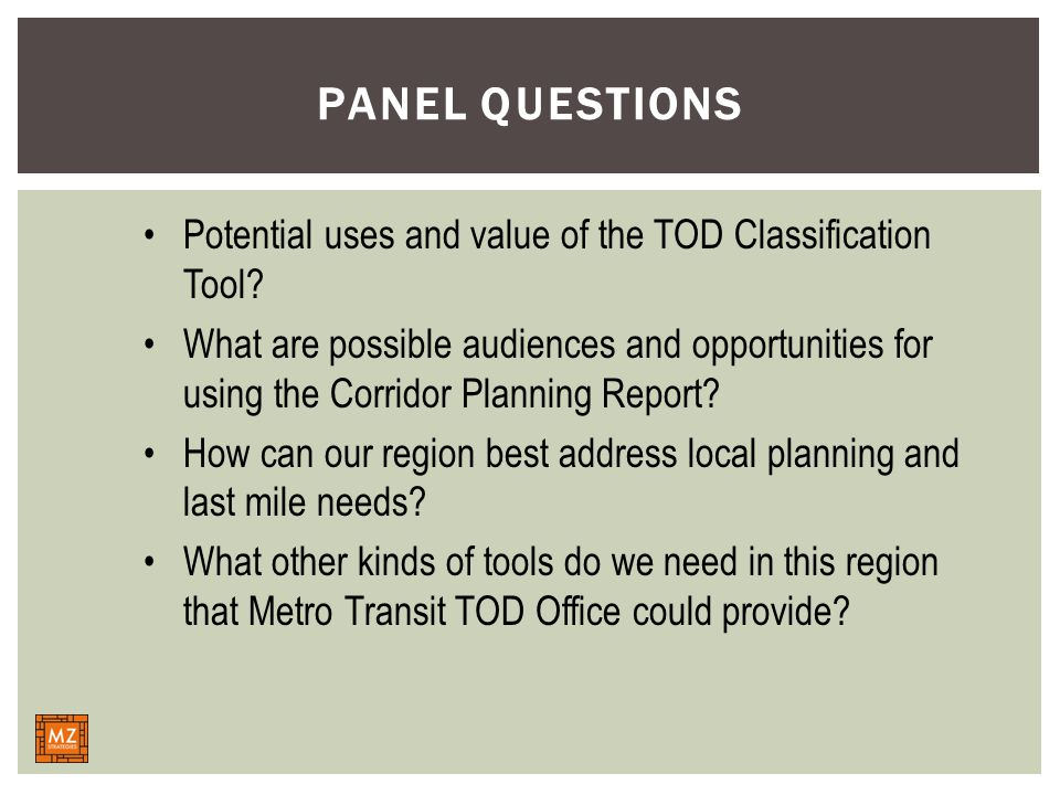 PANEL QUESTIONS Potential uses and value of the TOD Classification Tool.