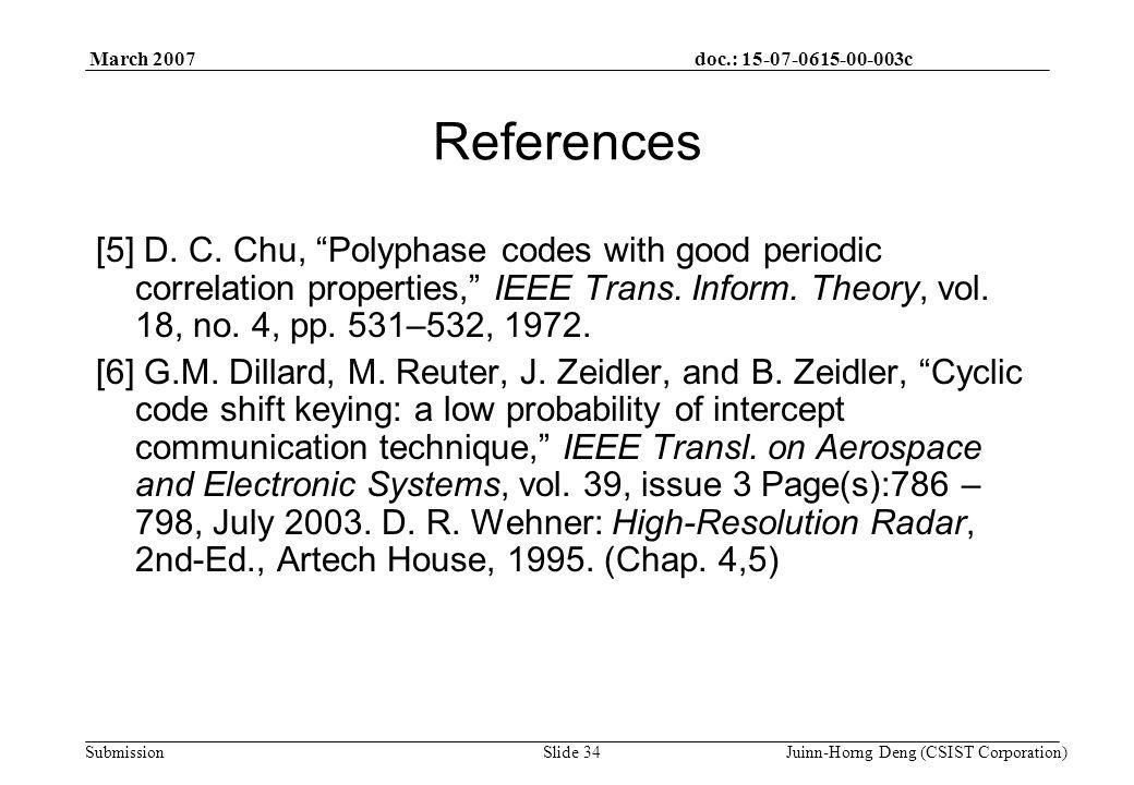 doc.: 15-07-0615-00-003c Submission March 2007 Juinn-Horng Deng (CSIST Corporation)Slide 34 References [5] D.