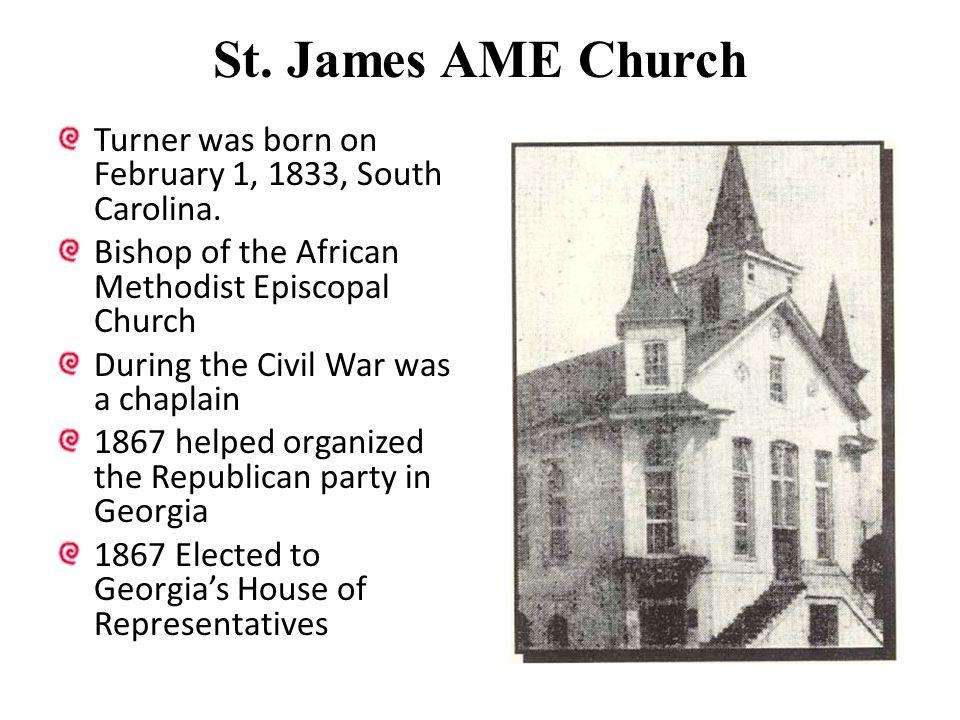 St.James AME Church Turner was born on February 1, 1833, South Carolina.