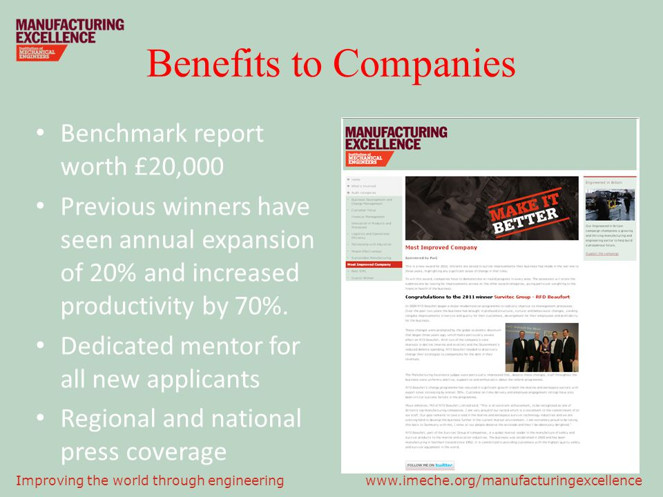 Benefits to Companies Benchmark report worth £20,000 Previous winners have seen annual expansion of 20% and increased productivity by 70%.