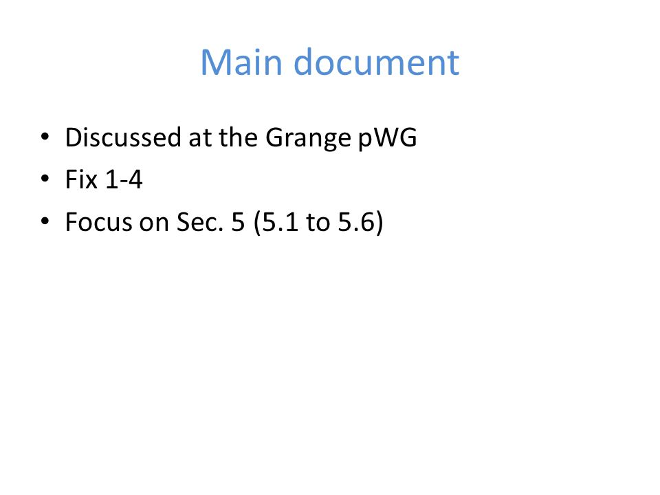 Main document Discussed at the Grange pWG Fix 1-4 Focus on Sec. 5 (5.1 to 5.6)