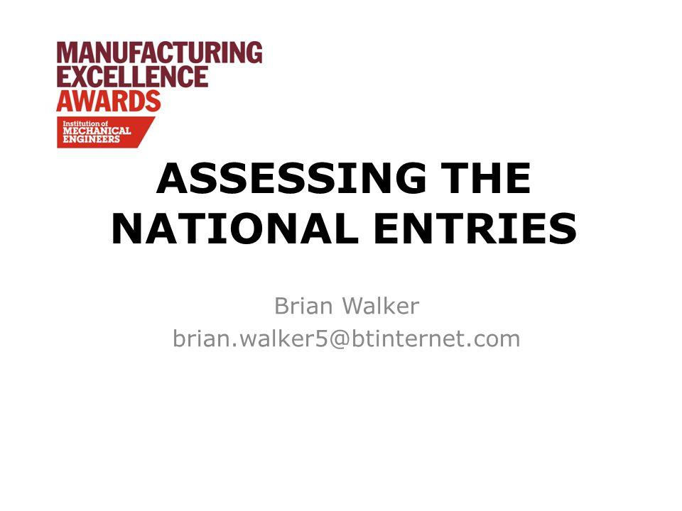 ASSESSING THE NATIONAL ENTRIES Brian Walker brian.walker5@btinternet.com