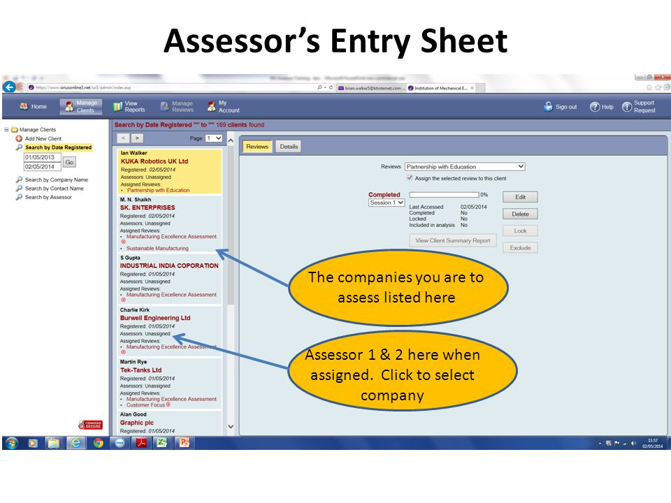 The companies you are to assess listed here Assessor 1 & 2 here when assigned.
