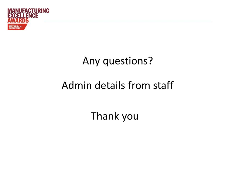 Any questions Admin details from staff Thank you