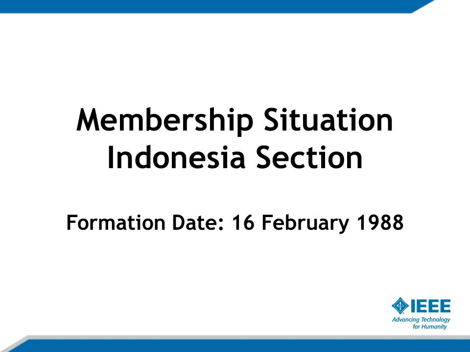 Membership Situation Indonesia Section Formation Date: 16 February 1988