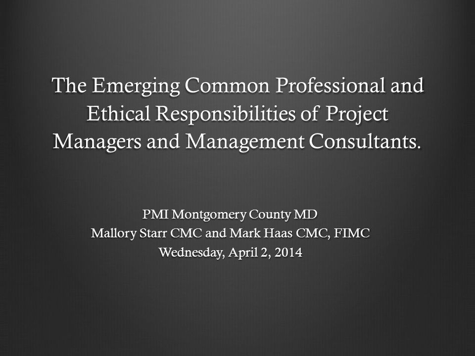 The Emerging Common Professional and Ethical Responsibilities of Project Managers and Management Consultants.