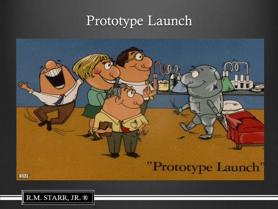 Prototype Launch R.M. STARR, JR. ®