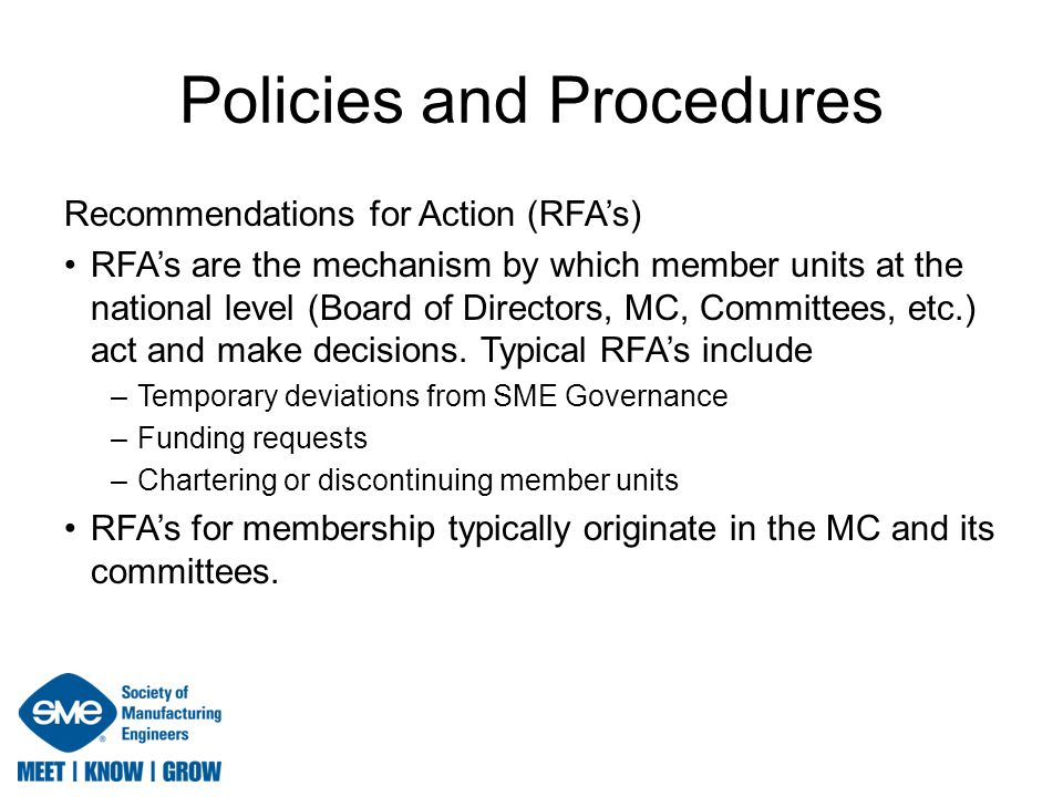 Policies and Procedures Recommendations for Action (RFA's) RFA's are the mechanism by which member units at the national level (Board of Directors, MC, Committees, etc.) act and make decisions.