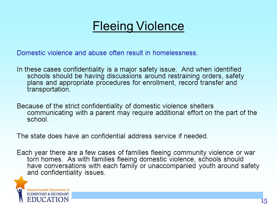 15 Fleeing Violence Domestic violence and abuse often result in homelessness.