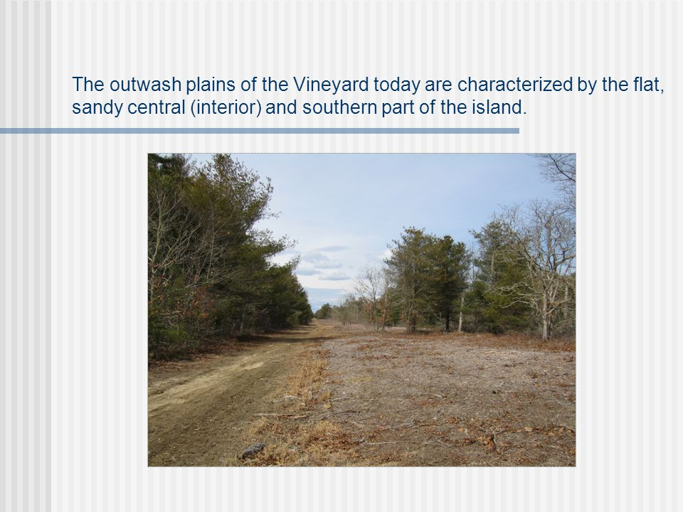 The outwash plain is an ideal place to build an airport.